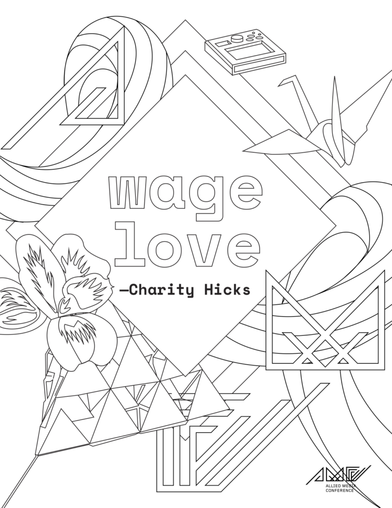 "Coloring page featuring line artwork of a flower, kite, crane, and the AMC logo. The text reads ""Wage Love — Charity Hicks"""